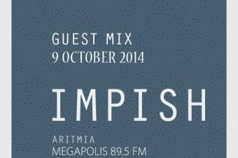 Impish Guest Mix for Megapolis FM (Aritmia Radio Show – 9 October 2014)